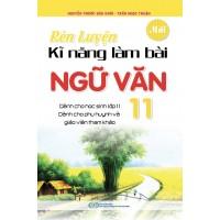 Rèn Luyện Kĩ Năng Làm Bài Ngữ Văn Lớp 11