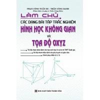 Làm Chủ Các Dạng Bài Tập Trắc Nghiệm Hình Học Không Gian Và Tọa Độ Oxyz