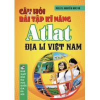 Câu Hỏi Và Bài Tập Kĩ Năng Át Lát Địa Lí Việt Nam