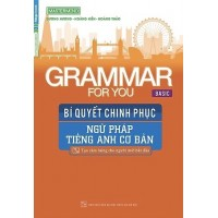 Grammar For You Basic - Bí Quyết Chinh Phục Ngữ Pháp Tiếng Anh Cơ Bản