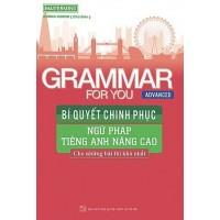 Grammar For You Advanced - Bí Quyết Chinh Phục Ngữ Pháp Tiếng Anh Nâng Cao