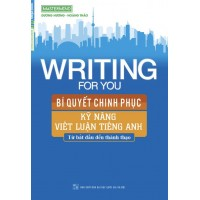 Writing For You - Bí Quyết Chinh Phục Kỹ Năng Viết Luận Tiếng Anh