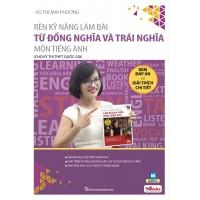 Rèn Kỹ Năng Làm Bài Từ Đồng Nghĩa Và Trái Nghĩa Môn Tiếng Anh