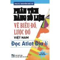 Phân Tích Bảng Số Liệu Vẽ Biểu Đồ, Lược Đồ Việt Nam - Đọc Atlat Địa Lí