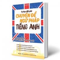 Tự Học Đột Phá Chuyên Đề Ngữ Pháp Tiếng Anh