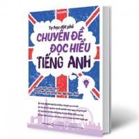 Tự Học Đột Phá Chuyên Đề Đọc Hiểu Tiếng Anh
