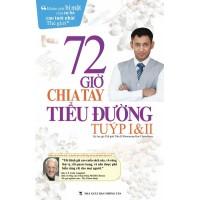 72h Chia Tay Bệnh Tiểu Đường