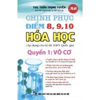 Chinh Phục Điểm 8, 9, 10 Hóa Học Quyển 1 Vô Cơ