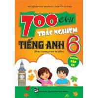 700 Câu Trắc Nghiệm Tiếng Anh Lớp 6 Theo Chương Trình Thí Điểm (Không Đáp Án)