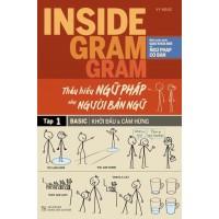 Inside Gram Gram Thấu Hiểu Ngữ Pháp Như Người Bản Ngữ Tập 1 - Khởi Đầu Và Cảm Hứng