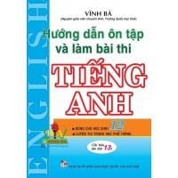 Hướng Dẫn Ôn Tập Và Làm Bài Thi Tiếng Anh Lớp 12