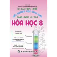 Chuyên Đề Bồi Dưỡng Học Sinh Giỏi Qua Các Kì Thi Hóa Học 8