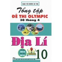 Tổng Tập Đề Thi Olympic 30 Tháng 4 Địa Lí Lớp 10 (Từ 2014 - 2018)