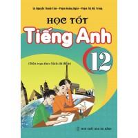 Học Tốt Tiếng Anh 12 Chương Trình Thí Điểm