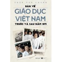 Bàn Về Giáo Dục Việt Nam Trước Và Sau Năm 1975