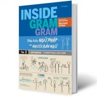 Inside Gram Gram Thấu Hiểu Ngữ Pháp Như Người Bản Ngữ Tập 2 - Chinh Phục Cao Hơn