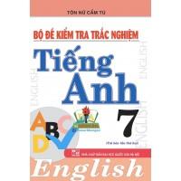 Bộ Đề Kiểm Tra Trắc Nghiệm Tiếng Anh Lớp 7