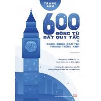 600 Động Từ Bất Quy Tắc Và Cách Dùng Các Thì Trong Tiếng Anh