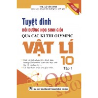 Tuyệt Đỉnh Bồi Dưỡng Học Sinh Giỏi Qua Các Kì Thi Olympic Vật Lí 10 Tập 1