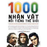 1000 Nhân Vật Nổi Tiếng Thế Giới - Bìa Cứng