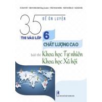 35 Đề Ôn Luyện Thi Vào Lớp 6 Chất Lượng Cao Bài Thi Khoa Học Tự Nhiên - Khoa Học Xã Hội