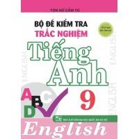 Bộ Đề Kiểm Tra Trắc Nghiệm Tiếng Anh Lớp 9