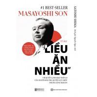 Masayoshi Son - Tỷ Phú Liều Ăn Nhiều