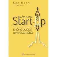 Cẩm Nang Start - Up Không Đường Và Hạ Gục Rồng
