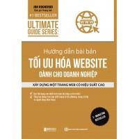 Ultimate Guide Series - Hướng Dẫn Bài Bản Tối Ưu Hóa Website Dành Cho Doanh Nghiệp