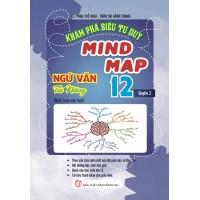 Khám Phá Siêu Tư Duy Min Map Ngữ Văn Tài Năng Lớp 12 Tập 2