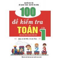 100 Đề Kiểm Tra Toán 1 (Biên Soạn Theo Chương Trình Mới)