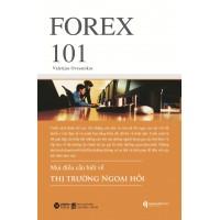 Forex 101 - Mọi Điều Cần Biết Về Thị Trường Ngoại Hối