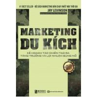 Marketing Du Kích - Kế Hoạch Tác Chiến Tạo Ra Tăng Trưởng Lợi Nhuận Bùng Nổ
