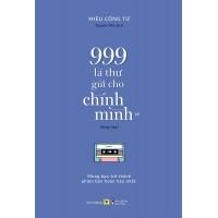 999 Lá Thư Gửi Cho Chính Mình - Mong Bạn Trở Thành Phiên Bản Hoàn Hảo Nhất - Bản Song Ngữ - Tập 1