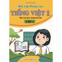 Bài Tập Nâng Cao Tiếng Việt Lớp 1 Tập 1 Biên Soạn Theo Chương Trình Mới