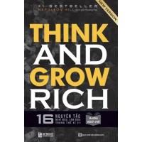 Think And Grow Rich - 16 Nguyên Tắc Nghĩ Giàu, Làm Giàu Trong Thế Kỷ 21