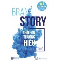 Brand Story - Thổi Hồn Thương Hiệu, Làm Triệu Người Mê