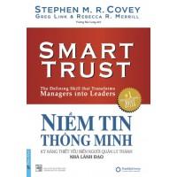 Niềm Tin Thông Minh - Kỹ Năng Thiết Yếu Biến Người Quản Lý Thành Nhà Lãnh Đạo