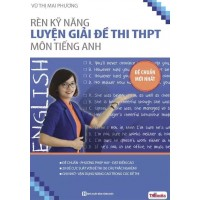 Rèn Kỹ Năng Luyện Giải Đề Thi THPT Môn Tiếng Anh