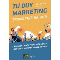 Tư Duy Marketing Trong Thời Đại Mới