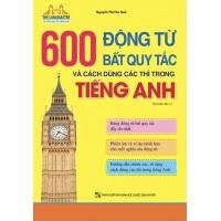 The Langmaster - 600 Động Từ Bất Quy Tắc Và Cách Dùng Các Thì Trong Tiếng Anh