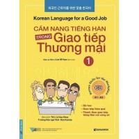 Cẩm Nang Tiếng Hàn Trong Giao Tiếp Thương Mại Tập 1
