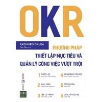 OKR - Phương Pháp Thiết Lập Mục Tiêu Và Quản Lý Công Việc Vượt Trội
