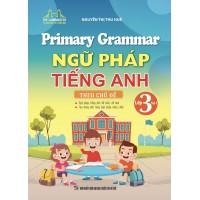 Primary Grammar - Ngữ Pháp Tiếng Anh Lớp 3 Tập 1 Theo Chủ Đề