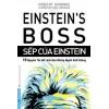 Sếp Của Einstein - 10 Nguyên Tắc Để Lãnh Đạo Những Người Xuất Chúng