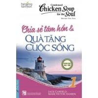 Condensed Chicken Soup For The Soul 1 - Chia Sẻ Tâm Hồn Và Quà Tặng Cuộc Sống