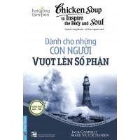 Chicken Soup To Inspire The Body And Soul 6 - Dành Cho Những Con Người Vượt Lên Số Phận