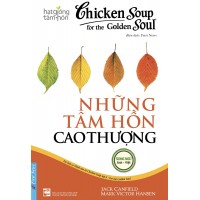 Chicken Soup For The Soul 8 - Những Tâm Hồn Cao Thượng