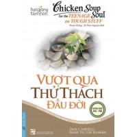 Chicken Soup For The Teenage Soul On Tough Stuff 11 - Vượt Qua Thử Thách Đầu Đời