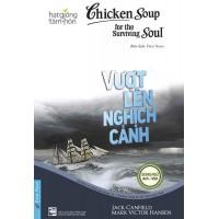 Chicken Soup For The Surviving Soul 18 - Vượt Lên Nghịch Cảnh